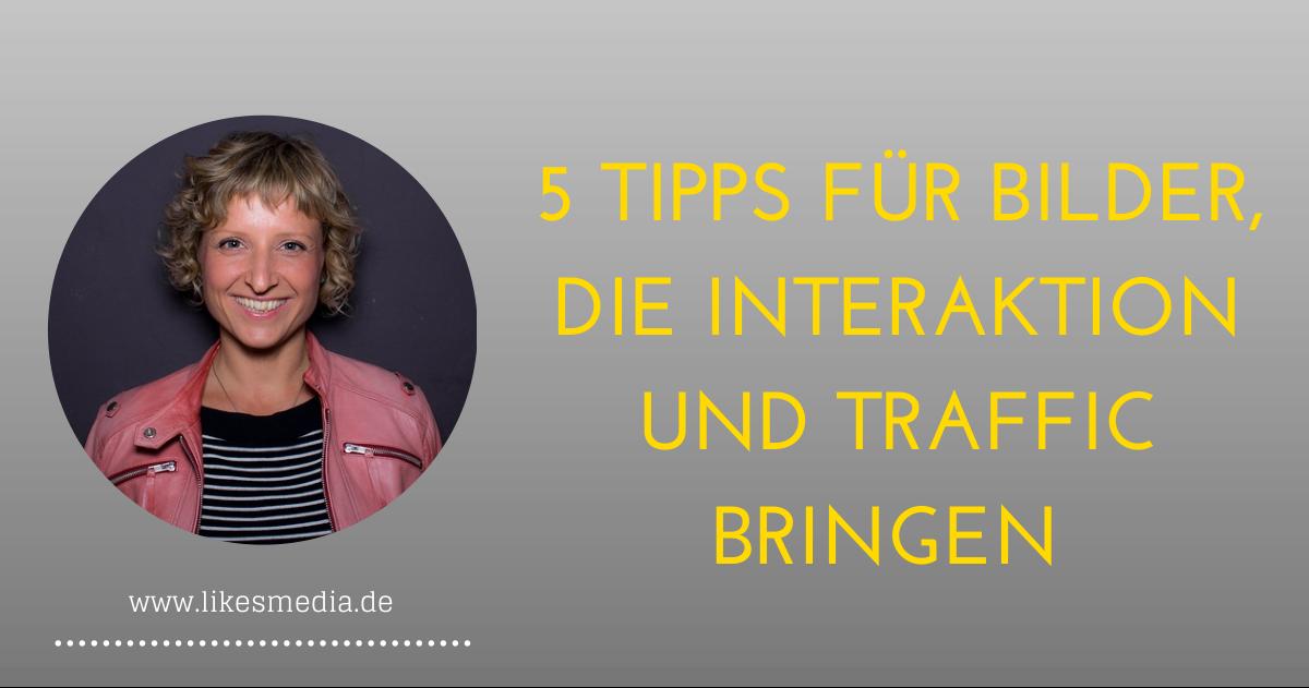 5 Tipps, wie Sie Bilder erstellen, die Interaktion und Traffic bringen