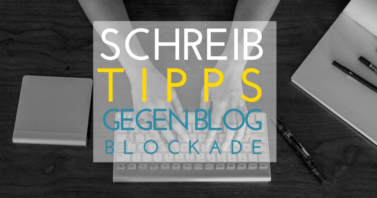 Schreibtipps, mit denen du deine Blog-Blockade loswirst