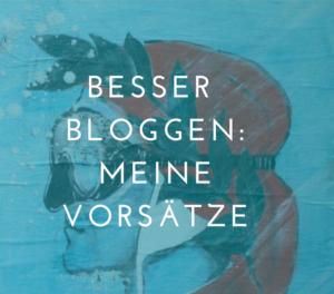 besser bloggen