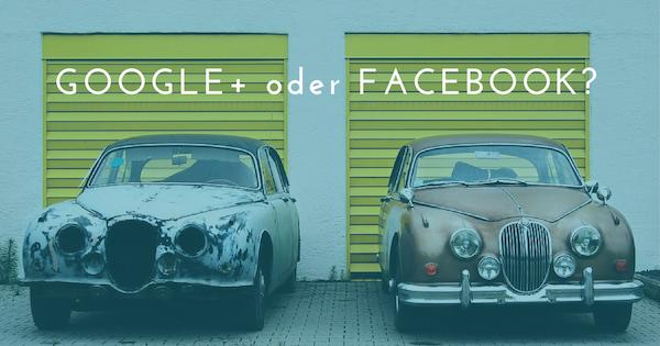 Facebook vs Google +: Warum eins dich nicht rettet