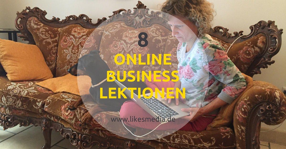 8 Online-Business-Lektionen, die ich diese Jahr gelernt habe